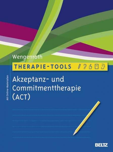 Therapie-Tools Akzeptanz- und Commitmenttherapie (von Matthias ...